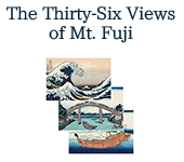 The Thirty-six views of Mt.Fuji